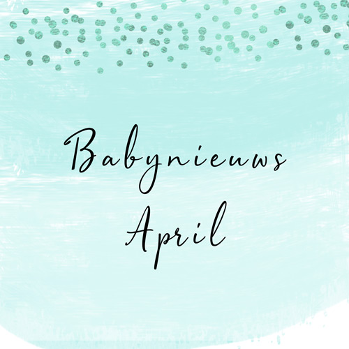 Babynieuws april