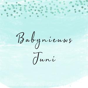 Babynieuws juni