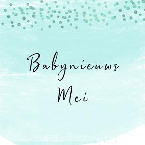 Babynieuws mei